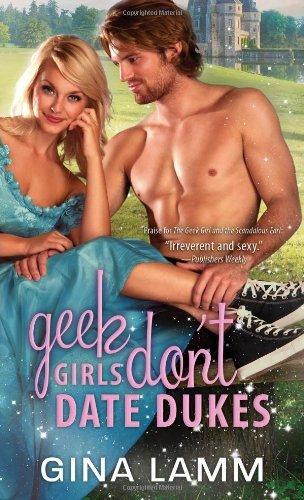 Geek Girls Don't Date Dukes by Gina Lamm (2013-09-03)