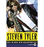 img - for [(Does the Noise in My Head Bother You?: A Rock 'n' Roll Memoir)] [Author: Steven Tyler] published on (October, 2011) book / textbook / text book