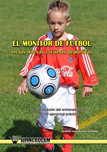 El monitor de fútbol en las nuevas escuelas deportivas: La planificación del entrenamiento con 100