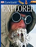 Explorer, Dorling Kindersley Publishing Staff, 0756610710