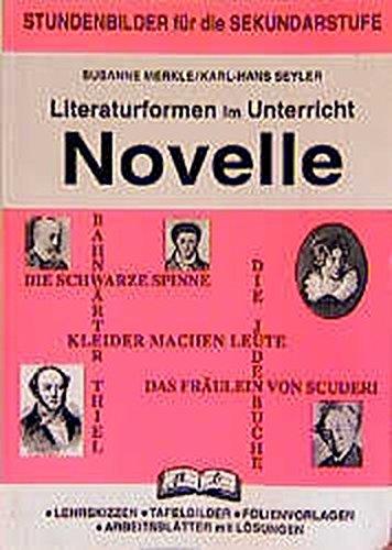 Literaturformen Im Unterricht Novelle Stundenbilder Für Die