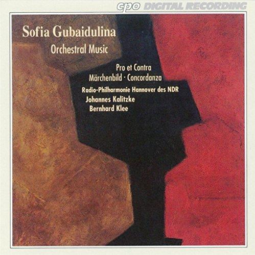 Price comparison product image Sofia Gubaidulina: Orchestral Music - Pro et Contra; Concordanza; Mrchenbild by S. Gubaidulina (1994-05-03)