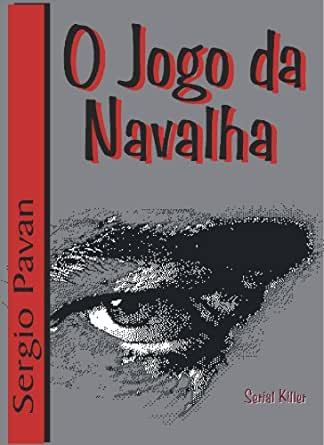 Amazon.com: O Jogo da Navalha (Portuguese Edition) eBook: sergio Pavan