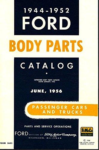 Parts Truck Catalog Ford - 1944 1945 1946 1947 1948 1949 1950 1951 1952 FORD MOTORS FACTORY PASSENGER CAR & TRUCK BODY PARTS CATALOG - Tudor, Fordor, Victoria, Crestline, Sportsman, Pickup, Wagon, Convertible