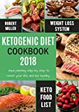 Ketogenic Diet Cookbook 2018: Meal Planning Step by Step to Reset Your Life and Live Healthy