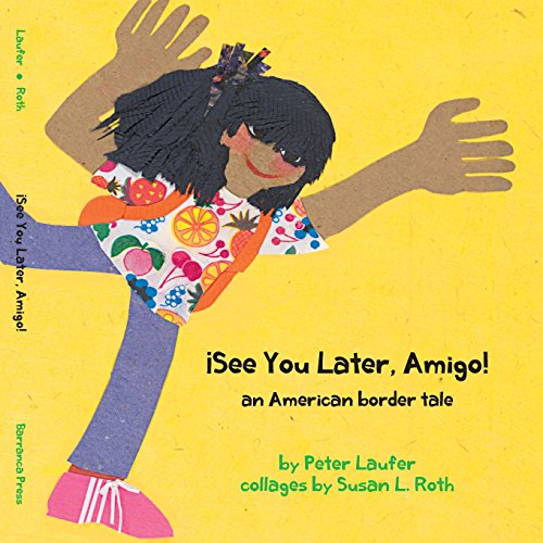 ¡see You Later, Amigo! an American Border Tale (Kids' Books from Here and There)