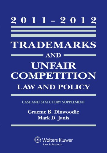 Trademarks and Unfair Competition Law 2011-2012 Statutory Supplement (Case and Statutory Supplement)