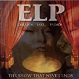 Show That Never Ends by EMERSON LAKE & PALMER (2001-11-27)