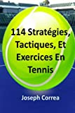 114 Strategies, Tactiques, Et Exercices En Tennis (French Edition)