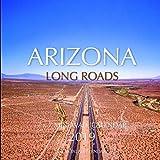 Arizona Long Roads 7 x 7 Mini Wall Calendar 2019: 16 Month Calendar