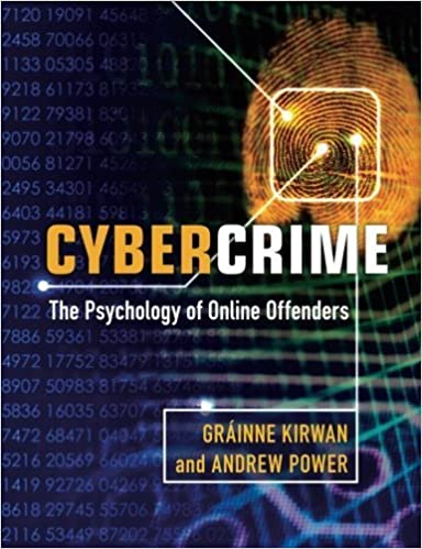 Cybercrime: The Psychology of Online Offenders by Kirwan, Gráinne, Power, Andrew (2013)