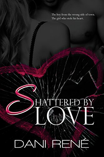 Shattered by Love by [René, Dani]
