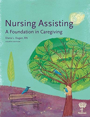 Nursing Assisting: A Foundation in Caregiving, 4e