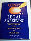China's Legal Awakening : Legal Theory and Criminal Justice in Deng's Era, Wing-hung Lo, Carlos, 9622093809