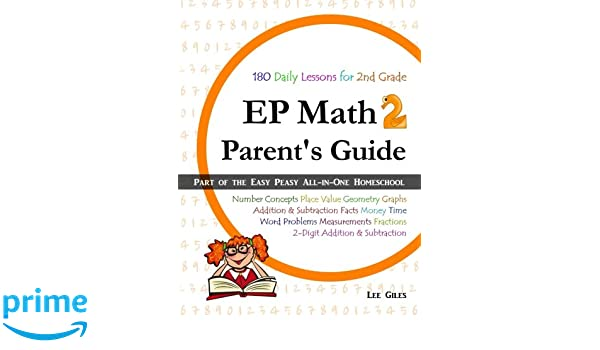 EP Math 2 Parent's Guide: Part of the Easy Peasy All-in-One ...