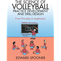 The Science of Volleyball Practice Development and Drill Design: From Principles to Application (English Edition)