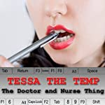 Tessa the Temp: The Doctors and Nurses Thing | Olivia Dreemz