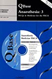 img - for QBase Anaesthesia: Volume 3, MCQs in Medicine for the FRCA (v. 3) book / textbook / text book