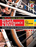 The Bicycling Guide to Complete Bicycle Maintenance & Repair:For Road & Mountain Bikes (Bicycling Guide to Complete Bicycle Maintenance & Repair for Road & Mountain Bikes)