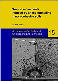 Ground movements induced by shield tunnelling in non-cohesive soils (Advances in Geotechnical Engineering and Tunneling)