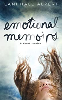 Emotional Memoirs & Short Stories by [Alpert, Lani Hall]