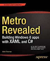 Metro Revealed: Building Windows 8 apps with XAML and C# Front Cover