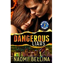 Dangerous Liars: Messed-Up Heroes Series Book Two (A romantic suspense adventure)