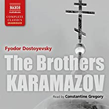 The Brothers Karamazov [Naxos AudioBooks Edition] Audiobook by Fyodor Dostoyevsky, Constance Garnett - translator Narrated by Constantine Gregory