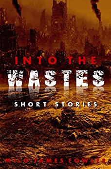 Into the Wastes by [Fowler, Milo James]
