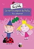 El Pequeño Reino De Ben Y Holly. La Varita Mágica De Holly