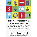 Fifty Inventions That Shaped the Modern Economy | Tim Harford