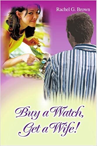 BUY A WATCH, GET A WIFE!