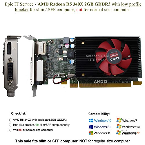 Epic IT Service - AMD Radeon R5 340X 2GB GDDR3 with DP/DVI (half size bracket, for SFF computer only), supports 4K via DP connection, gaming