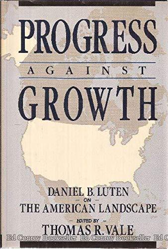 Progress Against Growth: Daniel B. Luten on the American Landscape