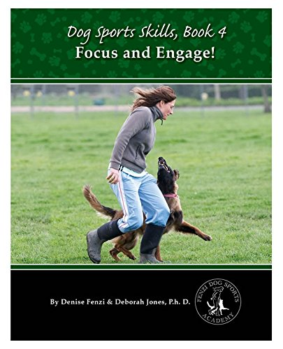 Dog Sports Skills:  Focus and Engage! (Volume 4)