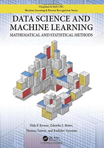 Data Science and Machine Learning: Mathematical and Statistical Methods (Chapman & Hall/Crc Machine Learning & Pattern Recognition)