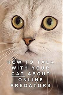 How To Talk To Your Cat About Gun Safety Amazoncom Books