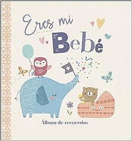 Eres mi bebé: Álbum de recuerdos (Mi familia y yo): Amazon.es ...