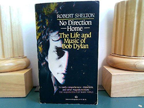 No Direction Home: The Life and Music of Bob Dylan, Shelton, Robert