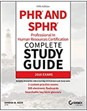 PHR and SPHR Professional in Human Resources Certification Complete Study Guide: 2018 Exams