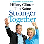 Stronger Together: A Blueprint for America's Future | Hillary Rodham Clinton,Tim Kaine