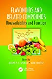 Flavonoids and Related Compounds: Bioavailability and Function (Oxidative Stress and Disease)