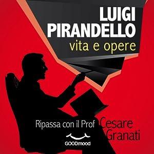 Luigi Pirandello vita e opere Audiobook
