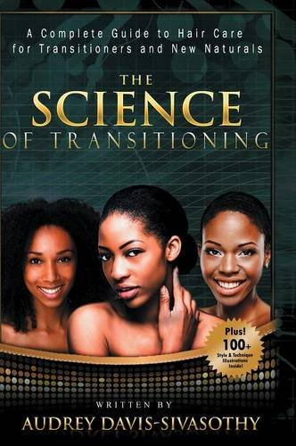 Search : The Science of Transitioning: A Complete Guide to Hair Care for Transitioners and New Naturals