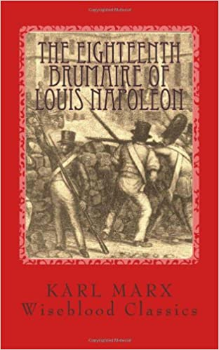 Marx as the Historical Materialist: Re-reading The Eighteenth Brumaire
