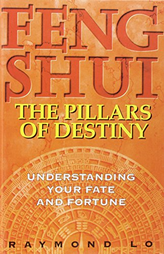 Feng Shui: The Pillars of Destiny (Understanding Your Fate and Fortune) by Times Books