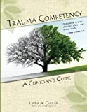 Trauma Competency: A Clinician's Guide