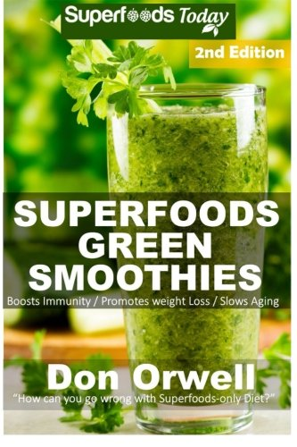 Superfoods Green Smoothies Detoxifying Nutrient dense
