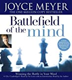 The Battlefield of the Mind: Winning the Battle in Your Mind by Meyer, Joyce on 15/05/2008 Unabridged edition