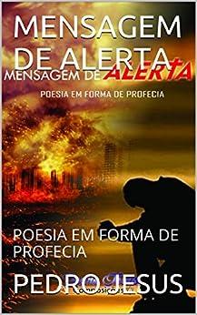 Amazon.com: MENSAGEM DE ALERTA: POESIA EM FORMA DE